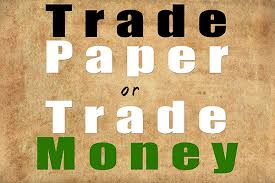 paper-trading or live money trading