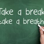 Take a break take a breath