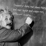 Albert Einstein Insanity Quote